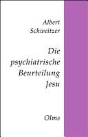 Die psychiatrische Beurteilung Jesu PDF