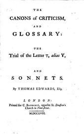 The Canons of Criticism, and Glossary: The Trial of the Letter [upsilon], Alias Y, and Sonnets