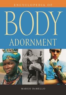 Encyclopedia of Body Adornment PDF