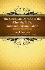 The Christian Doctrine of the Church, Faith, and the Consummation