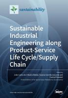 Sustainable Industrial Engineering along Product Service Life Cycle Supply Chain PDF