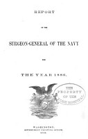 Annual report of the Surgeon General  U  S  Navy      relative to statistics of diseases and injuries in the United States Navy  1886 PDF
