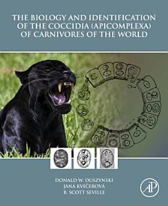 The Biology and Identification of the Coccidia  Apicomplexa  of Carnivores of the World