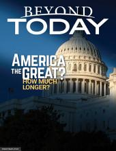 Beyond Today -- America the Great? How Much Longer?