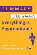 Summary of Marie Forleo's Everything Is Figureoutable