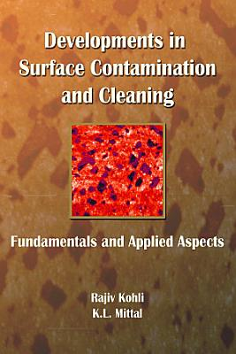 Developments in Surface Contamination and Cleaning - Fundamentals and Applied Aspects