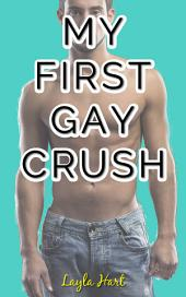 My First Gay Crush (first time college best friends erotica romance)