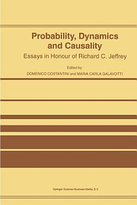 Probability  Dynamics and Causality