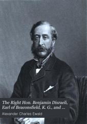 The Right Hon. Benjamin Disraeli, Earl of Beaconsfield, K. G., and His Times: Volume 4