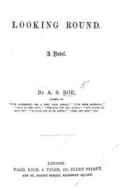 Looking Around. A novel