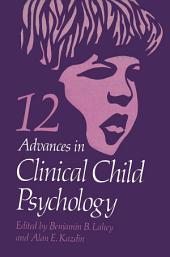 Advances in Clinical Child Psychology: Volume 12