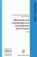 Netzwerke und Gr  ndungen von Unternehmen durch Frauen PDF