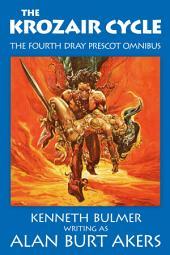 The Krozair Cycle: The Saga of Dray Prescot omnibus #4