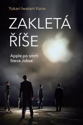 Zakletá říše: Apple po smrti Steva Jobse
