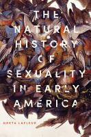 The Natural History of Sexuality in Early America PDF