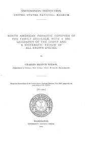 North American Parasitic Copepods of the Family Argulidae: With a Bibliography of the Group and a Systematic Review of All Known Species