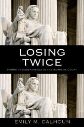 Losing Twice: Harms of Indifference in the Supreme Court