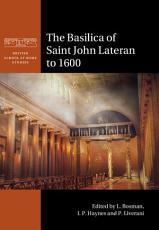 The Basilica of Saint John Lateran to 1600