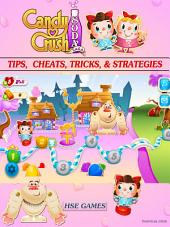 Candy Crush Soda Saga Tips, Cheats, Tricks, & Strategies: Get Tons of Coins & Beat Levels!