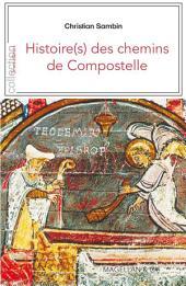Histoire(s) des chemins de Compostelle: Récit d'un pèlerin