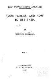Your Forces and how to Use Them: Volume 1