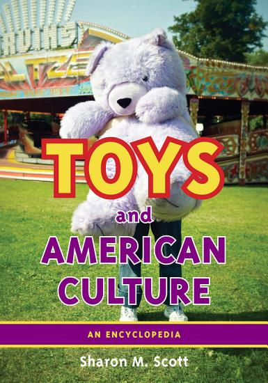Toys and American Culture  An Encyclopedia PDF