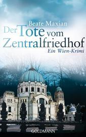 Der Tote vom Zentralfriedhof: Ein Wien-Krimi - Die Sarah-Pauli-Reihe 4