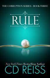 Rule (A Mafia Romance): (The Corruption Series Book 3)