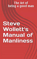 Steve Wollett s Manual of Manliness PDF