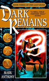The Dark Remains: Book Three of The Last Rune