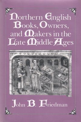 Northern English Books  Owners and Makers in the Late Middle Ages PDF