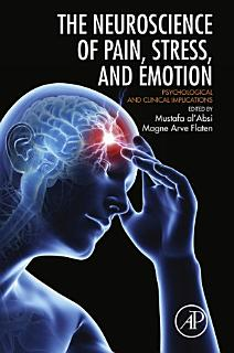 Neuroscience of Pain  Stress  and Emotion Book
