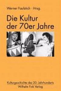 Die Kultur der siebziger Jahre PDF