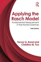 Applying the Rasch Model: Fundamental Measurement in the Human Sciences, Third Edition, Edition 3
