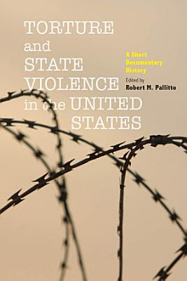 Torture and State Violence in the United States PDF