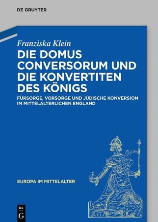 Die Domus Conversorum und die Konvertiten des K  nigs PDF