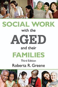 Social Work with the Aged and Their Families PDF