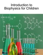 Introduction to Biophysics for Children