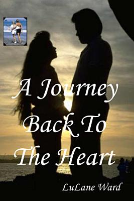 A Journey Back to the Heart