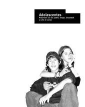 Adolescentes: Relaciones con los padres, drogas, sexualidad y culto al cuerpo