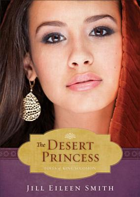 The Desert Princess  Ebook Shorts   The Loves of King Solomon Book  1