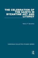 The Celebration of the Saints in Byzantine Art and Liturgy