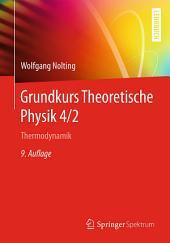 Grundkurs Theoretische Physik 4/2: Thermodynamik, Ausgabe 9