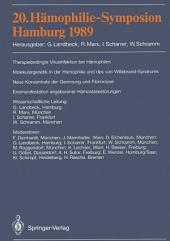 20. Hämophilie-Symposion Hamburg 1989: Verhandlungsberichte: Therapiebedingte Virusinfektionen bei Hämophilen. Molekulargenetik der Hämophilie und des von Willebrand-Syndroms. Neue Konzentrate der Gerinnung und Fibrinolyse. Erstmanifestation angeborener Hämostasestörungen.