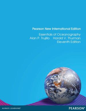 Essentials of Oceanography  Pearson New International Edition