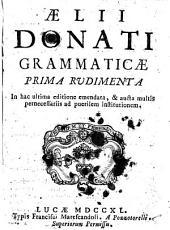 Aelii Donati Grammaticae prima rudimenta