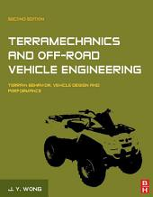 Terramechanics and Off-Road Vehicle Engineering: Terrain Behaviour, Off-Road Vehicle Performance and Design, Edition 2