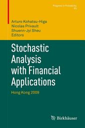 Stochastic Analysis with Financial Applications: Hong Kong 2009