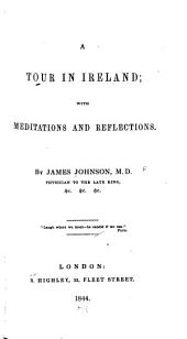 A Tour in Ireland;: With Meditations and Reflections