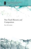 Post Truth Rhetoric and Composition PDF